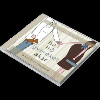Ha 1 nő gyereket akar - hangoskönyv